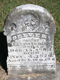 Headstone of Oliver Daniel, 1854-1876. Son of Wm S. and Catherine Russell Daniel. 'Olie was a good boy.' Buried in Milltown, Indiana.
